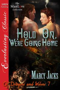 Hold On, We're Going Home【電子書籍】[ Marcy Jacks ]