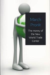 The money of the New World Trade Center【電子書籍】[ march pronk ]