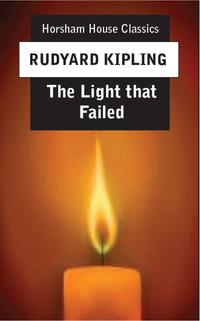 The Light That Failed【電子書籍】[ Rudyard Kipling ]
