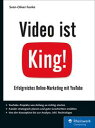 Video ist King!Erfolgreiches Online-Marketing mit YouTube【電子書籍】[ Sven-Oliver Funke ]
