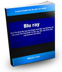 Blu RayFind The Best Blu ray dvd Player And Blu ray Movies As You Learn The Fast Path To Blu ray, Blu ray drive, Blu ray Reviews And More【電子書籍】[ Michael Taylor ]
