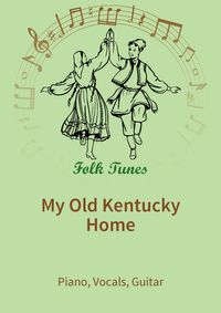 My Old Kentucky Home【電子書籍】[ Stephen Collins Foster ]
