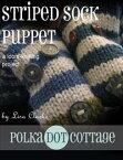 Striped Sock PuppetsA Loom-Knitting Project【電子書籍】[ Lisa Clarke ]