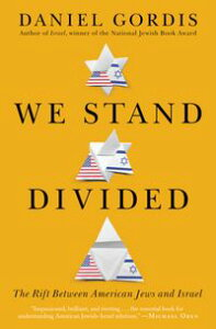 We Stand DividedThe Rift Between American Jews and Israel【電子書籍】[ Daniel Gordis ]