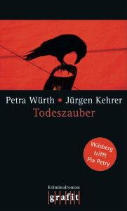 TodeszauberWilsberg trifft Pia Petry【電子書籍】[ J?rgen Kehrer ]