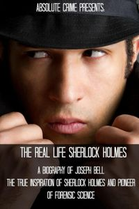 洋書, FICTION & LITERTURE The Real Life Sherlock Holmes: A Biography of Joseph Bell - The True Inspiration of Sherlock Holmes and the Pioneer of Forensic Science Wallace Edwards