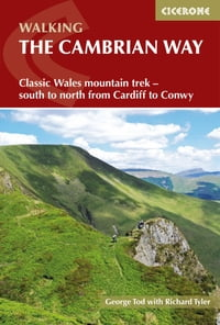 The Cambrian WayClassic Wales mountain trek - south to north from Cardiff to Conwy【電子書籍】[ George Tod ]