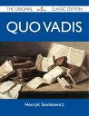 Quo Vadis - The Original Classic Ed...