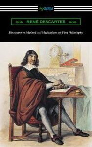 Discourse on Method and Meditations of First Philosophy (Translated by Elizabeth S. Haldane with an Introduction by A. D. Lindsay)【電子書籍】[ Rene Descartes ]