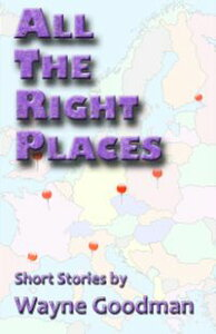 All the Right Places【電子書籍】[ Wayne Goodman ]