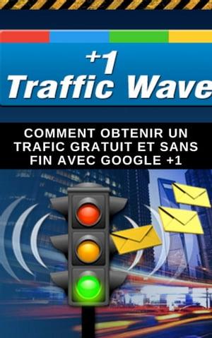 +1 Traffic Wave【電子書籍】[ C.J. Martin ]
