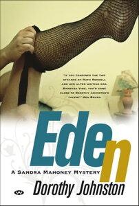 EdenA Sandra Mahoney mystery【電子書籍】[ Dorothy Johnston ]