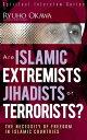 楽天Kobo電子書籍ストアで買える「Are Islamic Extremists Jihadists or Terrorists?The Necessity of Freedom in Islamic Countries【電子書籍】[ Ryuho Okawa ]」の画像です。価格は1,365円になります。
