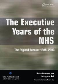 The Executive Years of the NHSThe England Account 1985-2003【電子書籍】[ Brian Edwards ]