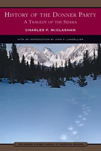 History of the Donner Party (Barnes & Noble Library of Essential Reading)A Tragedy of the Sierra【電子書籍】[ Charles McGlashan ]
