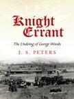 Knight ErrantThe Undoing of George Woods【電子書籍】[ J. S. Peters ]