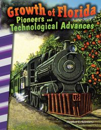洋書, BOOKS FOR KIDS Growth of Florida: Pioneers and Technological Advances Heather E. Schwartz