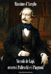 Niccol? de Lapi, ovvero i Palleschi e i Piagnoni【電子書籍】[ Giuseppe Cesare Abba ]