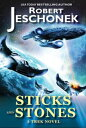 Sticks and Stones: A Trek NovelA Scifi Novel【電子書籍】[ Robert Jeschonek ]