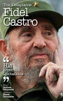 Delaplaine Fidel Castro - His Essential Quotations【電子書籍】[ Andrew Delaplaine ]