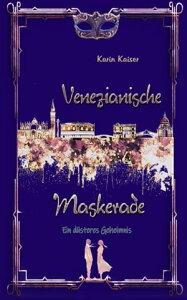 Venezianische Maskerade【電子書籍】[ Karin Kaiser ]