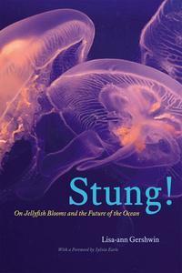 Stung!On Jellyfish Blooms and the Future of the Ocean【電子書籍】[ Lisa-ann Gershwin ]