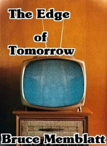 The Edge of Tomorrow【電子書籍】[ Bruce Memblatt ]