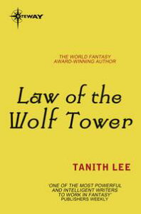 Law of the Wolf TowerThe Claidi Journals Book 1【電子書籍】[ Tanith Lee ]