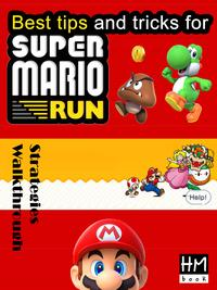 Best tips and tricks for Super Mario Run【電子書籍】[ Pham Hoang Minh ]