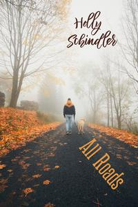 All Roads【電子書籍】[ Holly Schindler ]