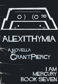 Alexithymia (I Am Mercury series - Book 7)【電子書籍】[ Grant Piercy ]