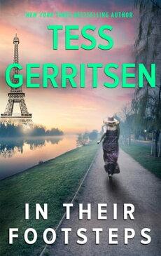 In Their Footsteps【電子書籍】[ Tess Gerritsen ]