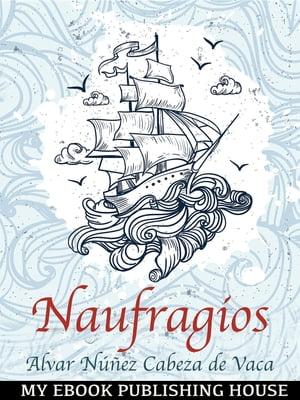 洋書, FICTION & LITERTURE Naufragios Spanish Edition Alvar N??ez Cabeza de Vaca