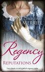Regency Reputations/Lady Folbroke's Delicious Deception/Lady Drusilla's Road To Ruin【電子書籍】[ Christine Merrill ]