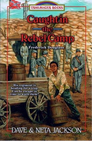 洋書, BOOKS FOR KIDS Caught in the Rebel Camp Frederick Douglass Dave Jackson