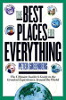 The Best Places for EverythingThe Ultimate Insider's Guide to the Greatest Experiences Around the World【電子書籍】[ Peter Greenberg ]