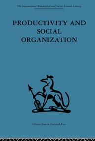 Productivity and Social OrganizationThe Ahmedabad experiment: technical innovation, work organization and management【電子書籍】
