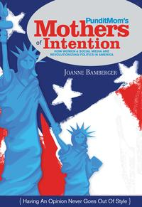 PunditMom's Mothers of Intention【電子書籍】[ Joanne Bamberger ]