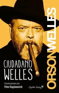 Ciudadano Welles【電子書籍】[ Orson Welles ]