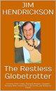 The Restless Globetrotter【電子書籍】[ Jim Hendrickson ]