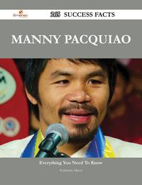 Manny Pacquiao 265 Success Facts - Everything you need to know about Manny Pacquiao【電子書籍】[ Katherine Mayer ]