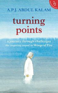Turning Points: A Journey Through Challenges【電子書籍】[ A.P.J. Abdul Kalam ]