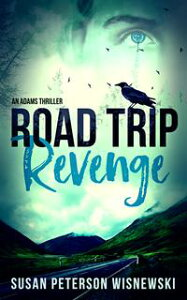Road Trip RevengeAn Adams Thriller【電子書籍】[ Susan Peterson Wisnewski ]