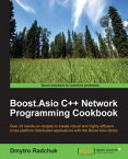 Boost.Asio C++ Network Programming Cookbook【電子書籍】[ Dmytro Radchuk ]