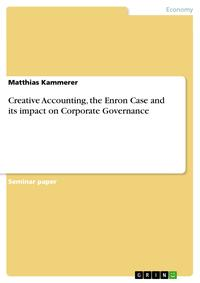 Creative Accounting, the Enron Case and its impact on Corporate Governance【電子書籍】[ Matthias Kammerer ]