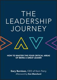 The Leadership JourneyHow to Master the Four Critical Areas of Being a Great Leader【電子書籍】[ Gary Burnison ]