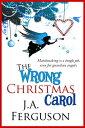 The Wrong Christmas Carol【電子書籍】[ J. A. Ferguson ]