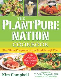 The PlantPure Nation CookbookThe Official Companion Cookbook to the Breakthrough Film...with over 150 Plant-Based Recipes【電子書籍】[ Kim Campbell ]