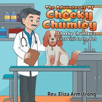 The Adventures of Cheeky ChumleyCheeky Chumley'S First Visit to the Vet【電子書籍】[ Rev. Eliza Armstrong ][楽天Kobo電子書籍ストア]