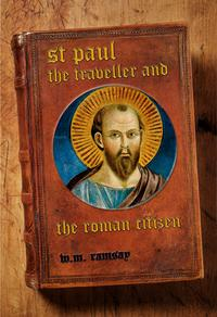St. Paul the Traveller and the Roman Citizen【電子書籍】[ William M. Ramsay ]
